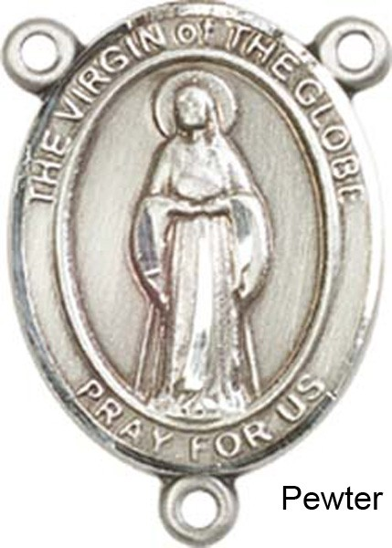 Virgin of the Globe Rosary Centerpiece Sterling Silver or Pewter - Pewter