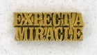 Expect A Miracle Lapel Pin (12 pieces per order)