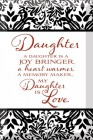 Daughter is Love Glass Plaque