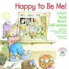 Happy to Be Me--A Kids Book About Self Esteem