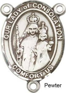 Our Lady of Consolation Rosary Centerpiece Sterling Silver or Pewter [BLCR0390]