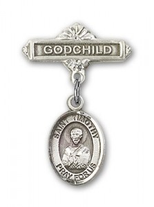 Pin Badge with St. Timothy Charm and Godchild Badge Pin [BLBP0999]