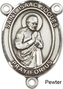 St. Isaac Jogues Rosary Centerpiece Sterling Silver or Pewter [BLCR0314]