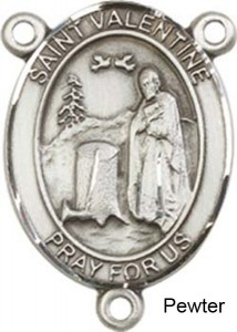 St. Valentine of Rome Rosary Centerpiece Sterling Silver or Pewter [BLCR0286]