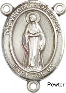 Virgin of the Globe Rosary Centerpiece Sterling Silver or Pewter [BLCR0443]