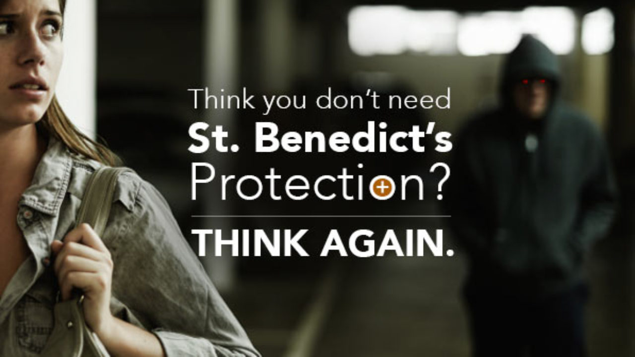 Think You Don't Need St  Benedict's Protection? Think again!