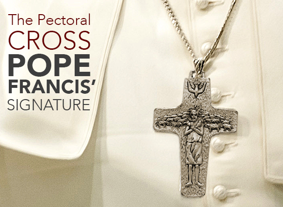 Pope Francis' Signature Piece of Jewelry—the Pectoral Cross