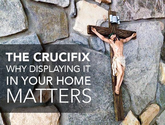 Crucifix in the Home