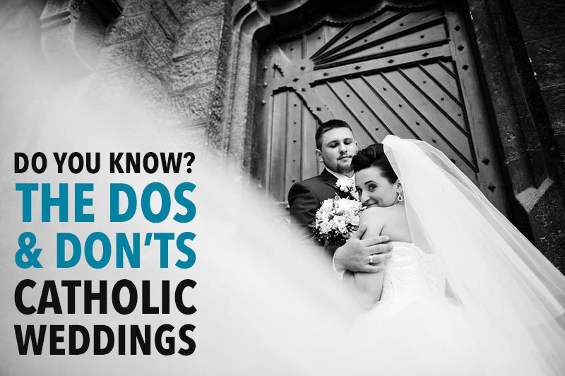 The Dos and Don'ts of Catholic Weddings
