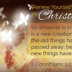 2 Corinthians 5:17 Renew Yourself in Christ