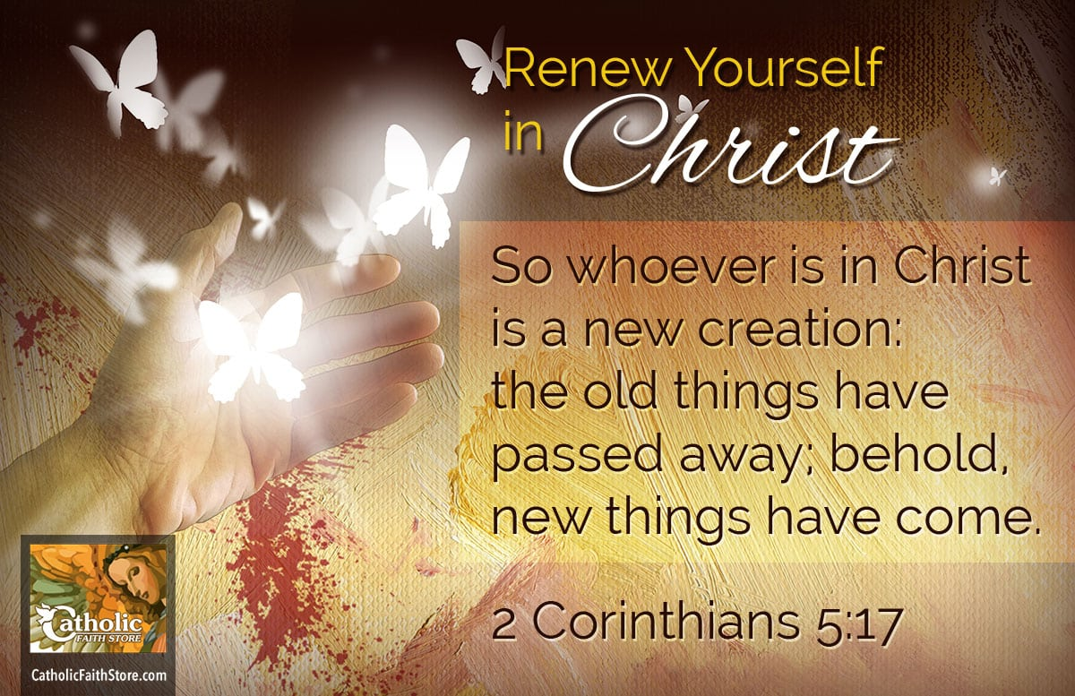 2 Corinthians 5:17 Renew Yourself in Christ