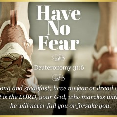 Deuteronomy 31-6 Have No Fear