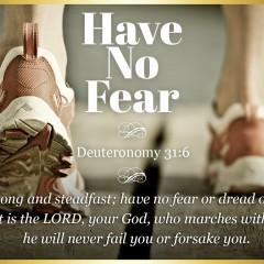 Deuteronomy 31-6 Have No Fear