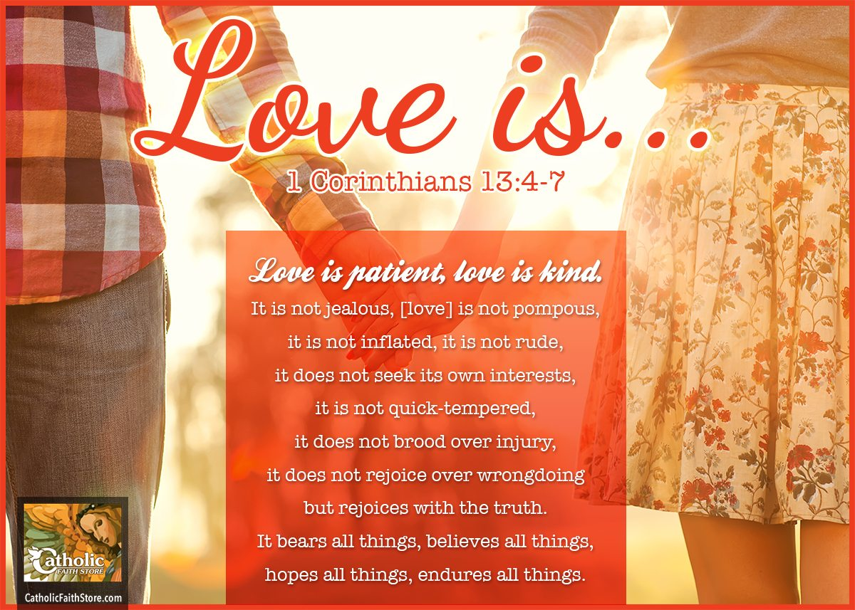 1 Corinthians 13:4-7 Love is Patient Love is Kind