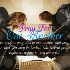 Pray For One Another – James 5:16