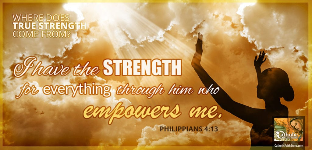 Philippians 4:13 - I have the strength