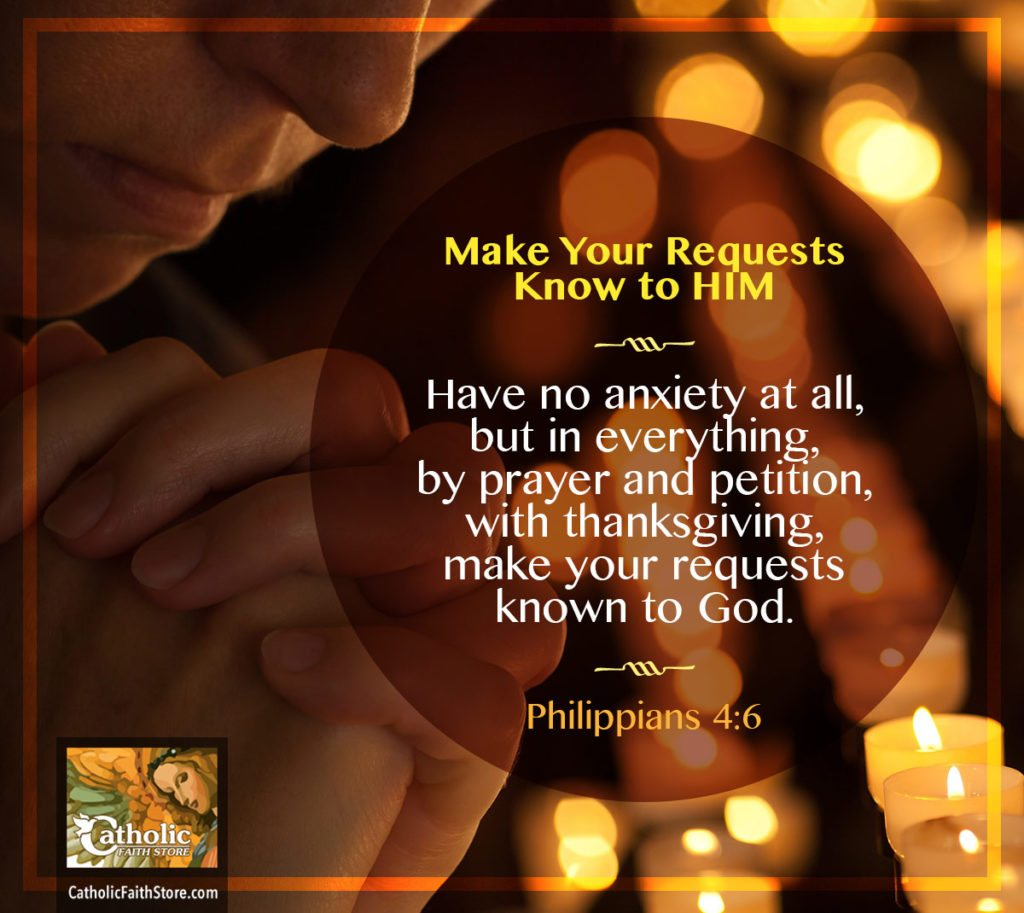 Philippians 4:6 - Make Your Requests Know to HIM