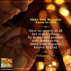 Philippians 4:6 – Make Your Requests Know to HIM