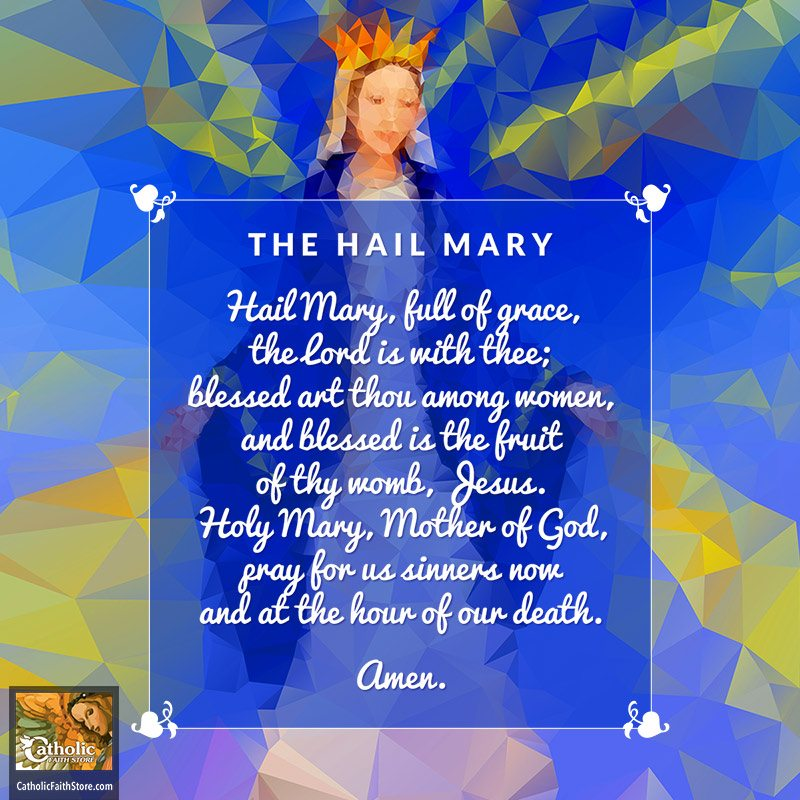 The Hail Mary — Reflecting On One of the Most Important Catholic Prayers