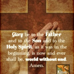 Glory Be Prayer — Short But Mighty